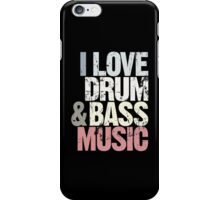 I Love Drum & Bass Lover (Special Edition) iPhone Case/Skin