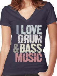 I Love Drum & Bass Lover (Special Edition) Women's Fitted V-Neck T-Shirt