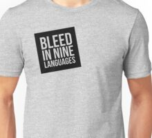 Bleed in Nine Languages Unisex T-Shirt