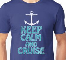 Keep Calm and Cruise Unisex T-Shirt