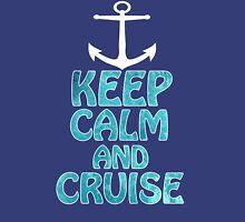 Keep Calm and Cruise Unisex T-Shirt