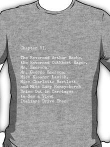 A Room with a View, Chapter VI T-Shirt
