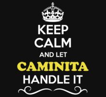 Keep Calm and Let CAMINITA Handle it Kids Clothes