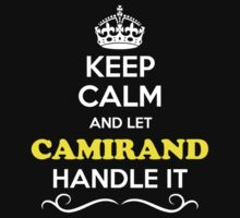 Keep Calm and Let CAMIRAND Handle it Kids Clothes