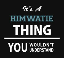 Its a HIMWATIE thing, you wouldn't understand Kids Clothes