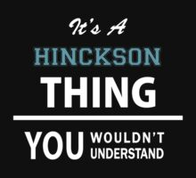 Its a HINCKSON thing, you wouldn't understand Kids Clothes