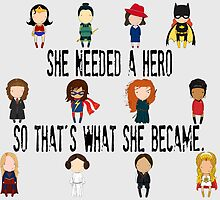 She Needed a Hero  by Jen  Talley