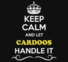 Keep Calm and Let CARDOOS Handle it Kids Clothes