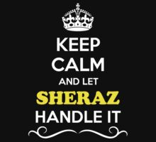 Keep Calm and Let SHERAZ Handle it Kids Clothes