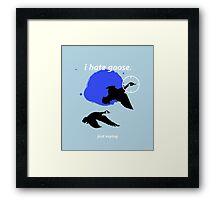 i hate goose Framed Print