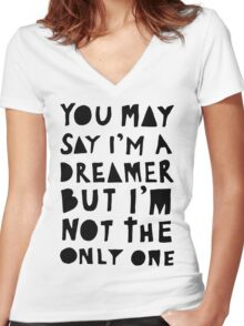 You May Say I'm A Dreamer - Black and White Version Women's Fitted V-Neck T-Shirt
