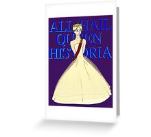 All Hail Queen Historia Greeting Card