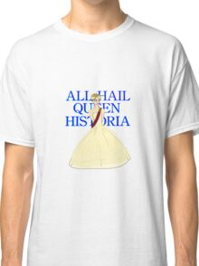All Hail Queen Historia Classic T-Shirt