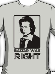 Baltar Was Right T-Shirt