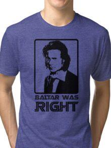 Baltar Was Right Tri-blend T-Shirt