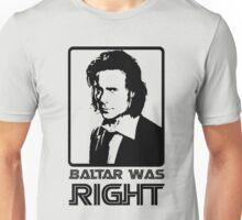 Baltar Was Right Unisex T-Shirt
