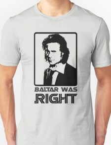 Baltar Was Right T-Shirt