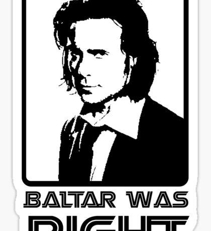 Baltar Was Right Sticker
