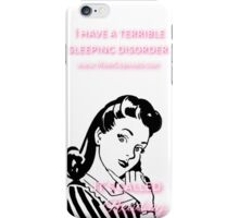 I have a terrible sleeping disorder... It's called reading.  iPhone Case/Skin
