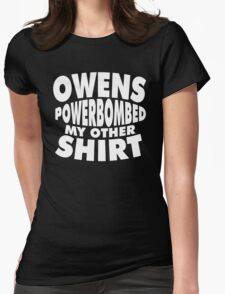 Owens Powerbombed My Other Shirt Womens Fitted T-Shirt