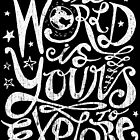 The World Is Yours To Explore. by TheLoveShop