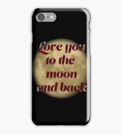 To the Moon and Back iPhone Case/Skin