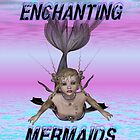 Enchanting Mermaids by LoneAngel