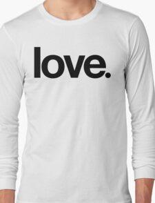 love.  Long Sleeve T-Shirt