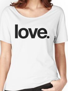 love.  Women's Relaxed Fit T-Shirt