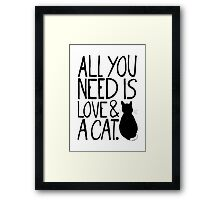 All You Need Is Love and A Cat Framed Print
