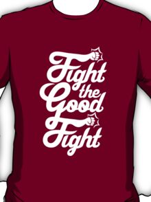 Fight The Good Fight - White T-Shirt