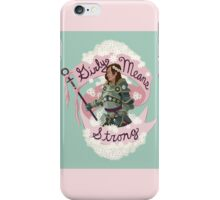 Girly Means Strong. iPhone Case/Skin
