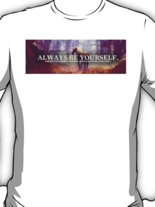 Always be yourself (unless you can be a unicorn the always be a unicorn) T-Shirt