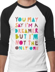 You May Say I'm A Dreamer - Colour Version Men's Baseball ¾ T-Shirt