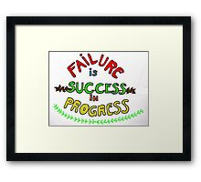 Failure is Success in Progress Framed Print