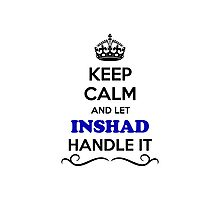 Keep Calm and Let INSHAD Handle it Photographic Print