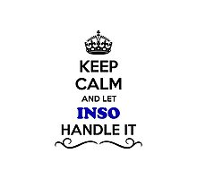 Keep Calm and Let INSO Handle it Photographic Print