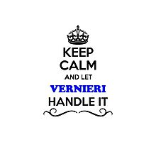 Keep Calm and Let VERNIERI Handle it Photographic Print