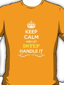Keep Calm and Let INTEP Handle it T-Shirt