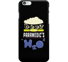 """""""Beer is the Paramedic's H20"""" Collection #43164 iPhone Case/Skin"""