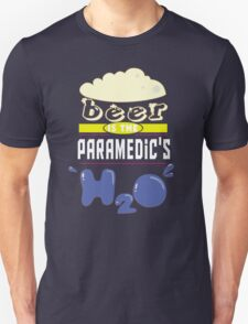 """""""Beer is the Paramedic's H20"""" Collection #43164 T-Shirt"""