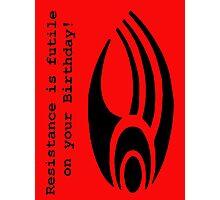 Resistance is Futile - (Borg Insignia) 'Birthday' Photographic Print
