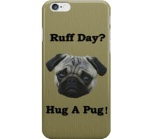 Hug a Pug! iPhone Case/Skin