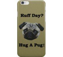 Hug a Pug! iPhone Case/Skin