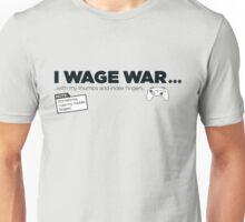 I Wage War! Unisex T-Shirt