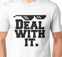 Deal With It. Unisex T-Shirt