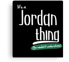 """It's a Jordan Thing, You Wouldn't Understand""#960039 Canvas Print"