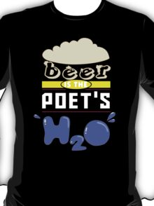 """Beer is the Poet's H20"" Collection #43180 T-Shirt"