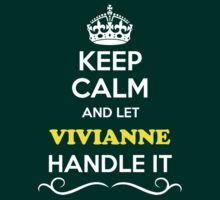 Keep Calm and Let VIVIANNE Handle it by Neilbry