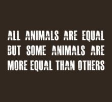 All animals are equal but some animals are more equal than others by nametaken